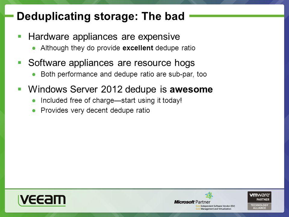 Deduplicating storage: The bad