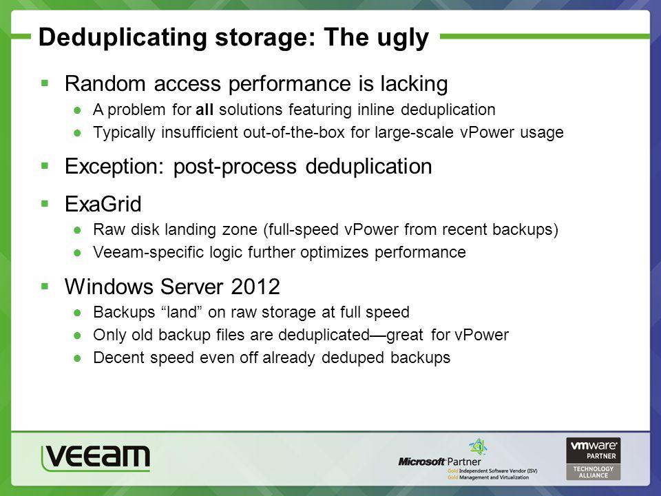 Deduplicating storage: The ugly