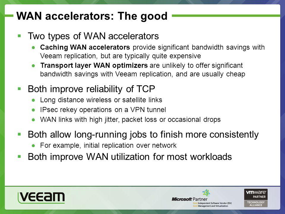 WAN accelerators: The good