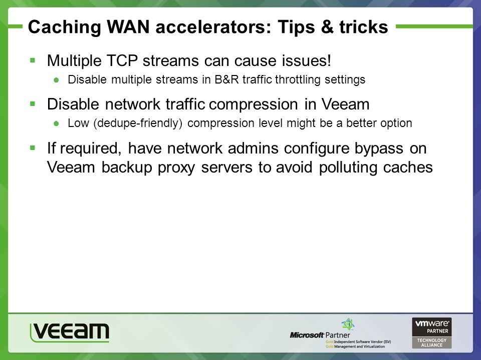 Caching WAN accelerators: Tips & tricks