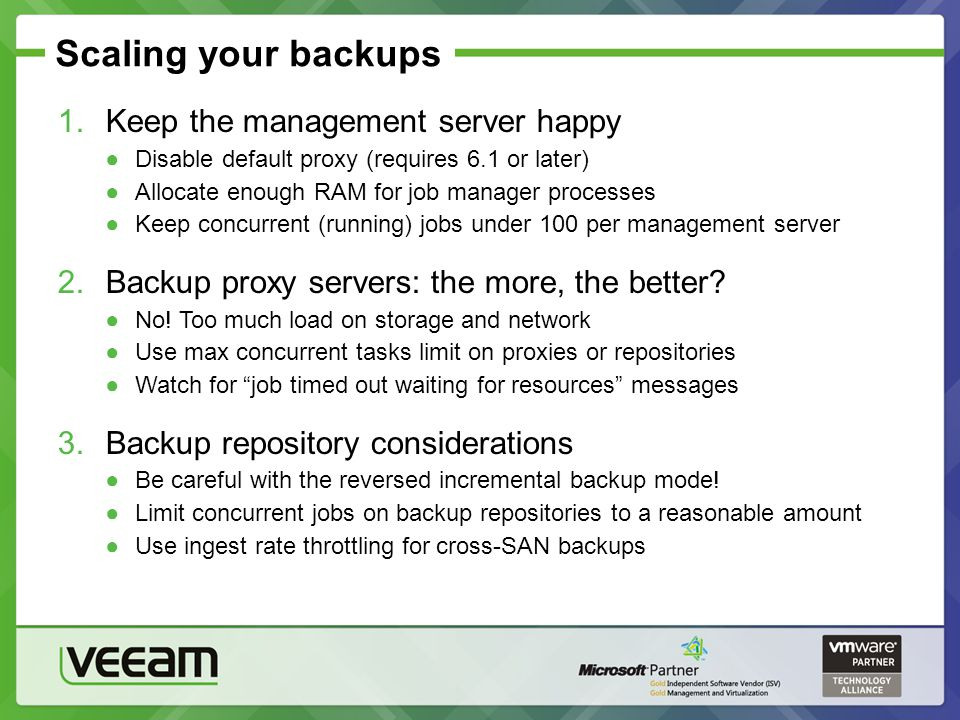 Scaling your backups Keep the management server happy