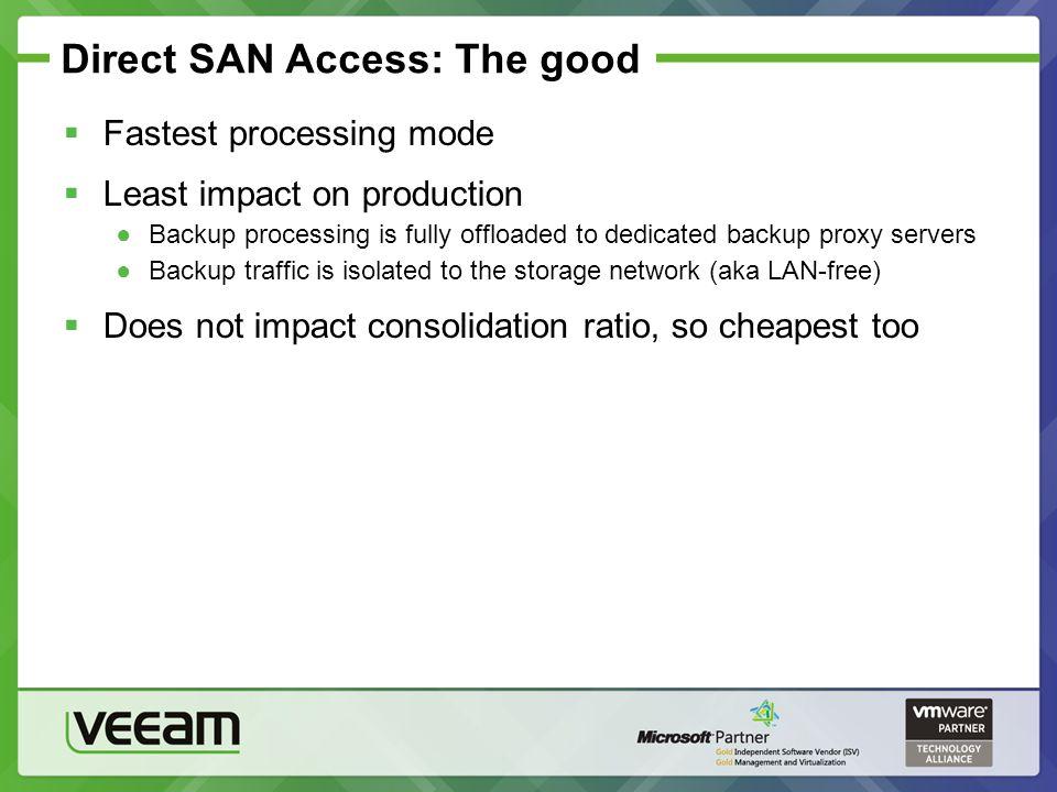 Direct SAN Access: The good