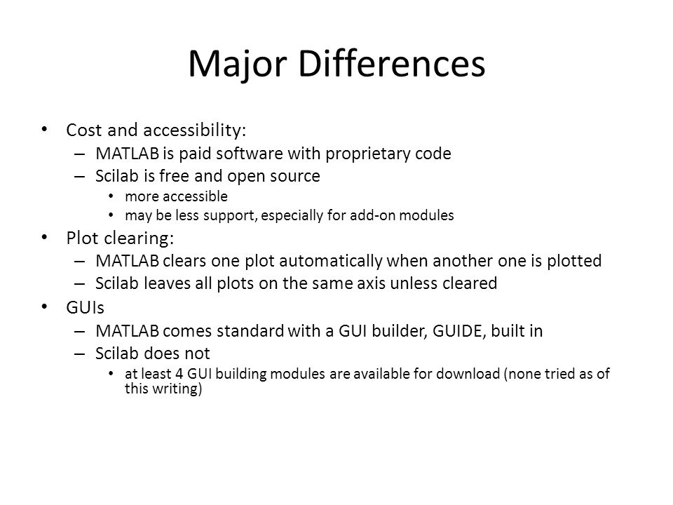 Major Differences Cost and accessibility: Plot clearing: GUIs