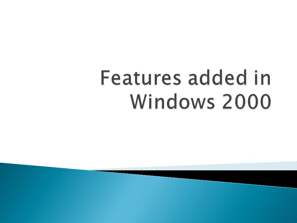 Features added in Windows 2000