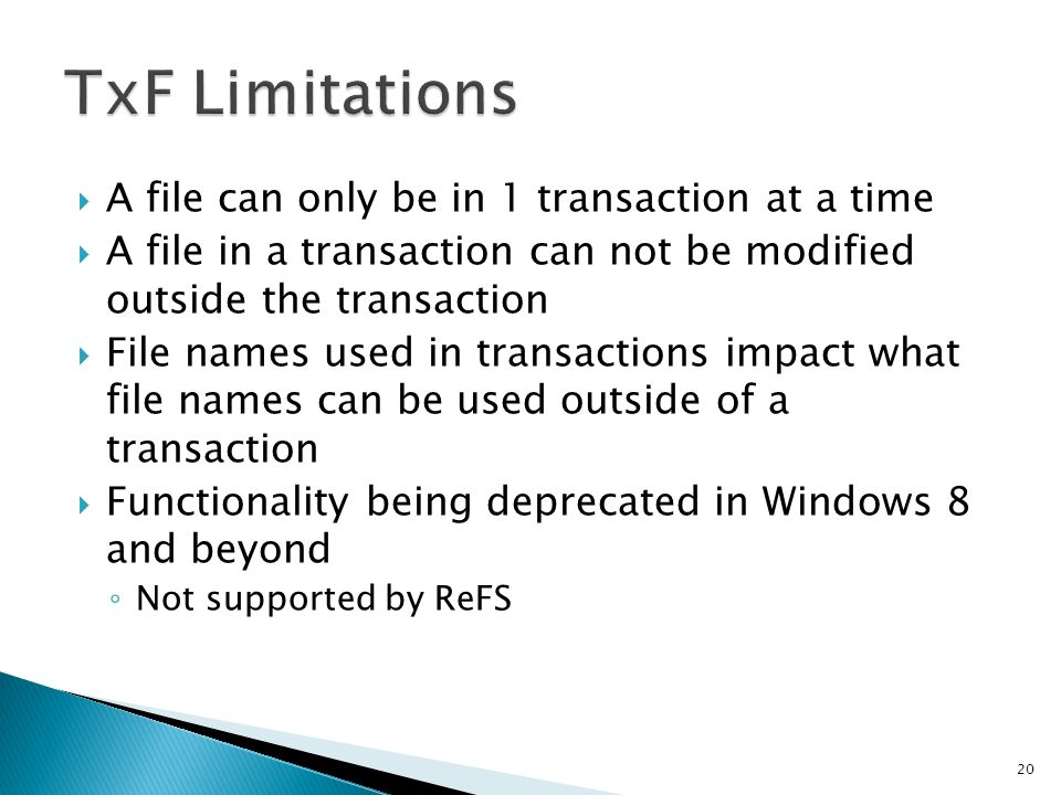 TxF Limitations A file can only be in 1 transaction at a time