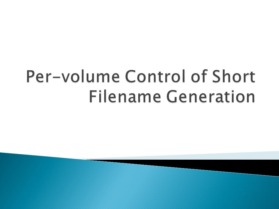 Per-volume Control of Short Filename Generation