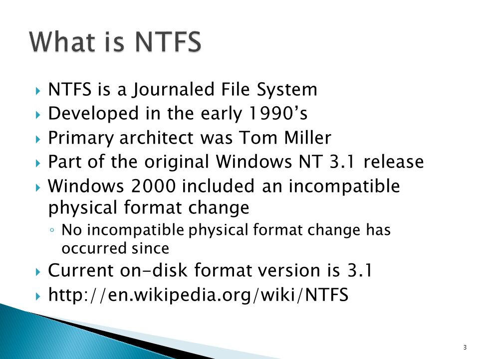 What is NTFS NTFS is a Journaled File System