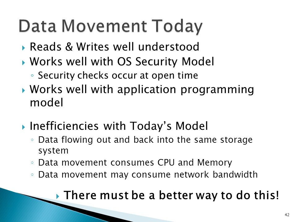 Data Movement Today There must be a better way to do this!