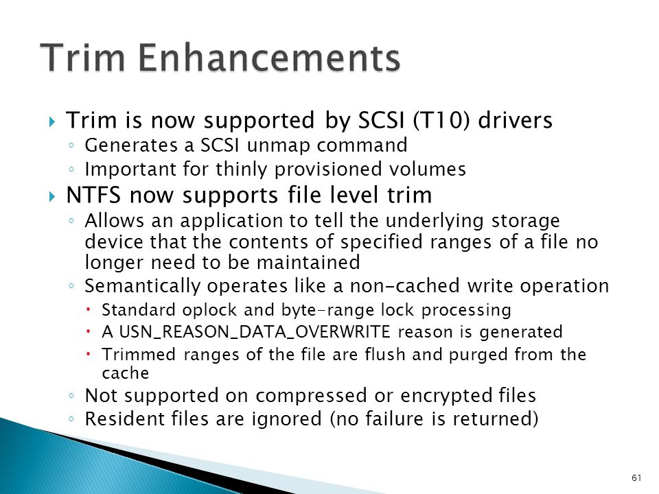 Trim Enhancements Trim is now supported by SCSI (T10) drivers