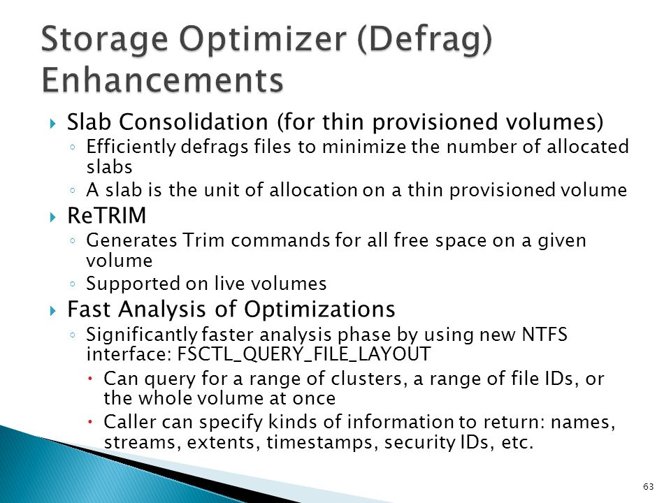 Storage Optimizer (Defrag) Enhancements
