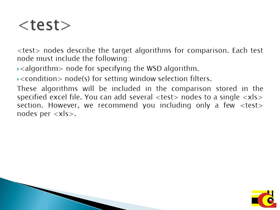 <test> <test> nodes describe the target algorithms for comparison. Each test node must include the following: