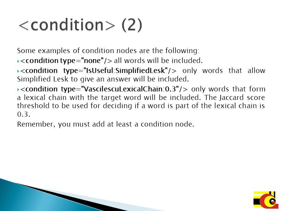 <condition> (2) Some examples of condition nodes are the following: <condition type= none /> all words will be included.