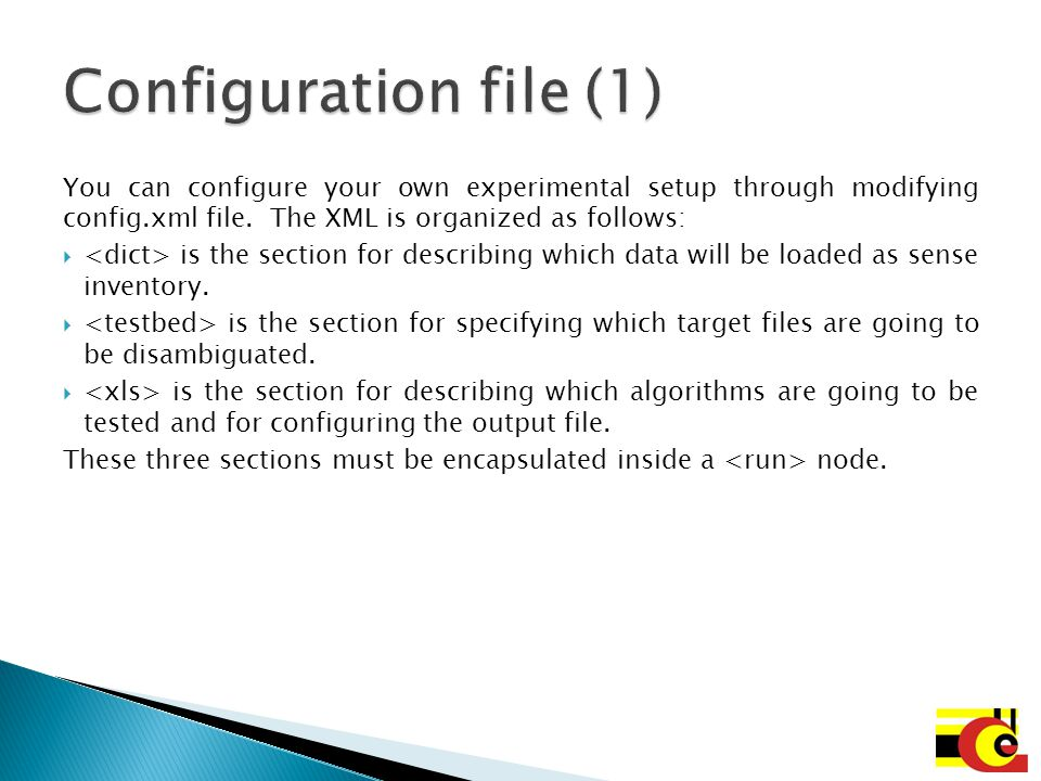 Configuration file (1) You can configure your own experimental setup through modifying config.xml file. The XML is organized as follows: