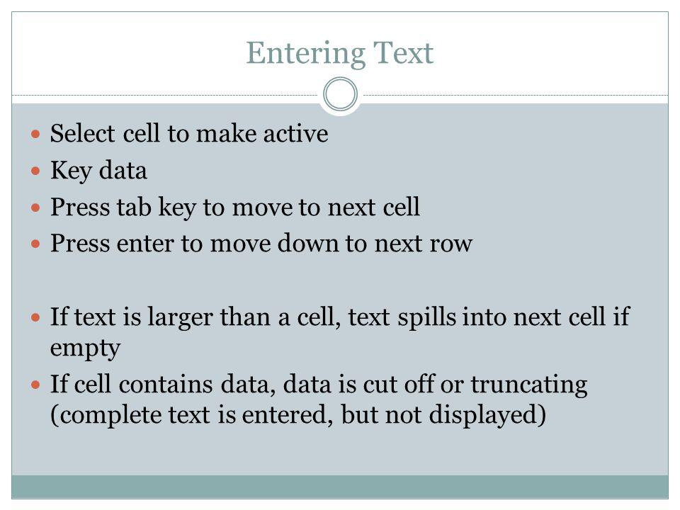 Entering Text Select cell to make active Key data