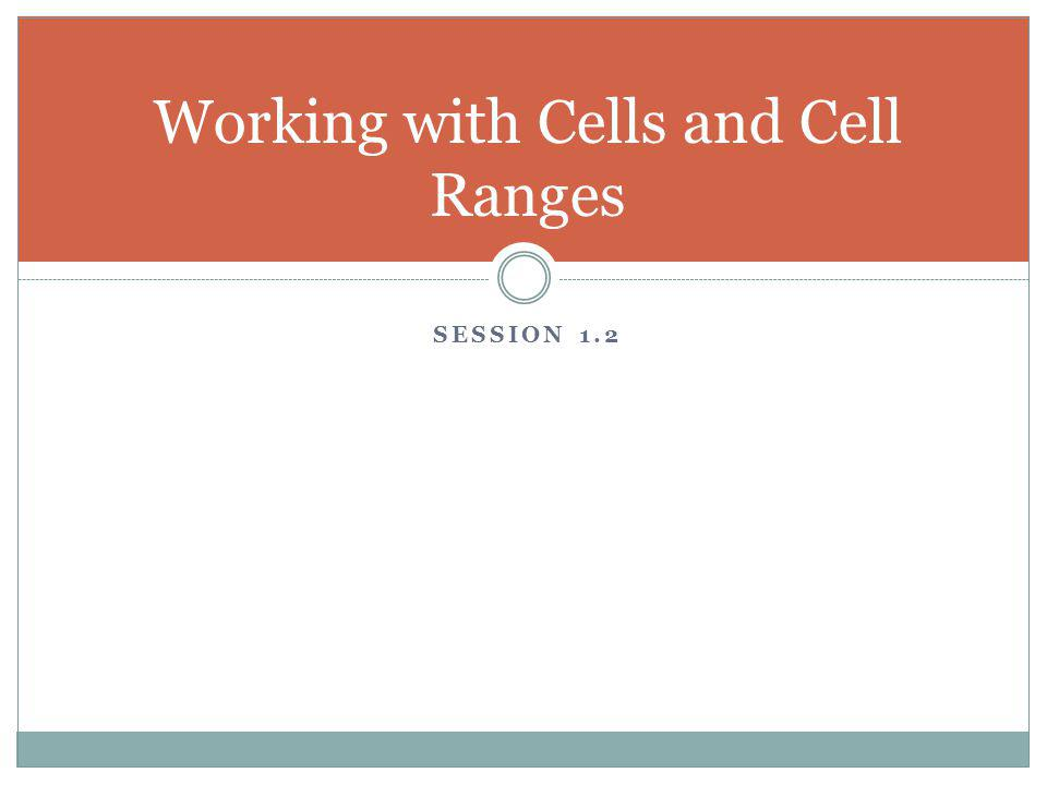 Working with Cells and Cell Ranges