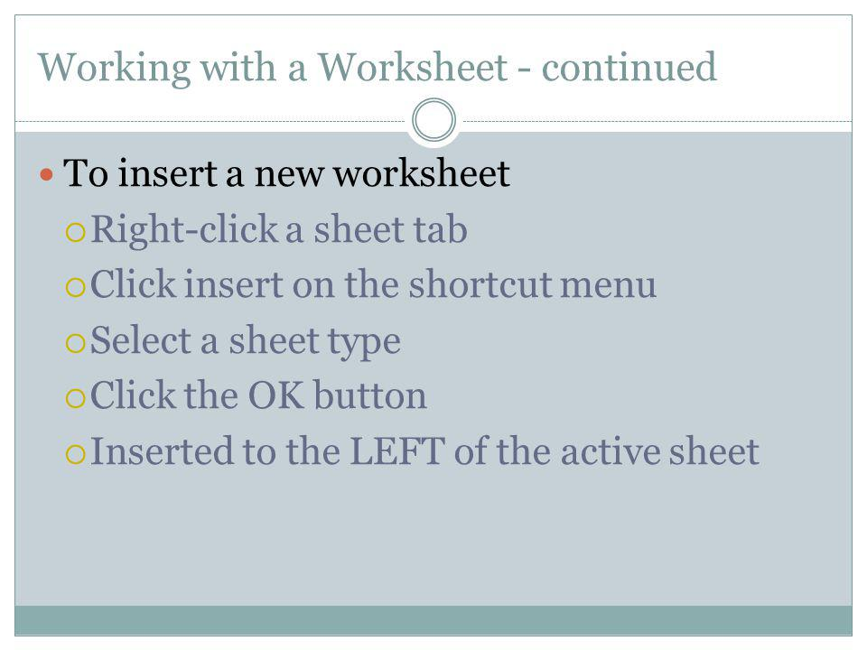 Working with a Worksheet - continued