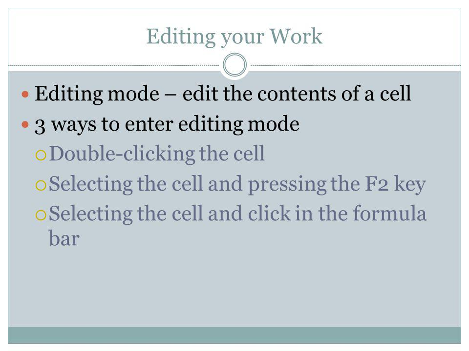 Editing your Work Editing mode – edit the contents of a cell