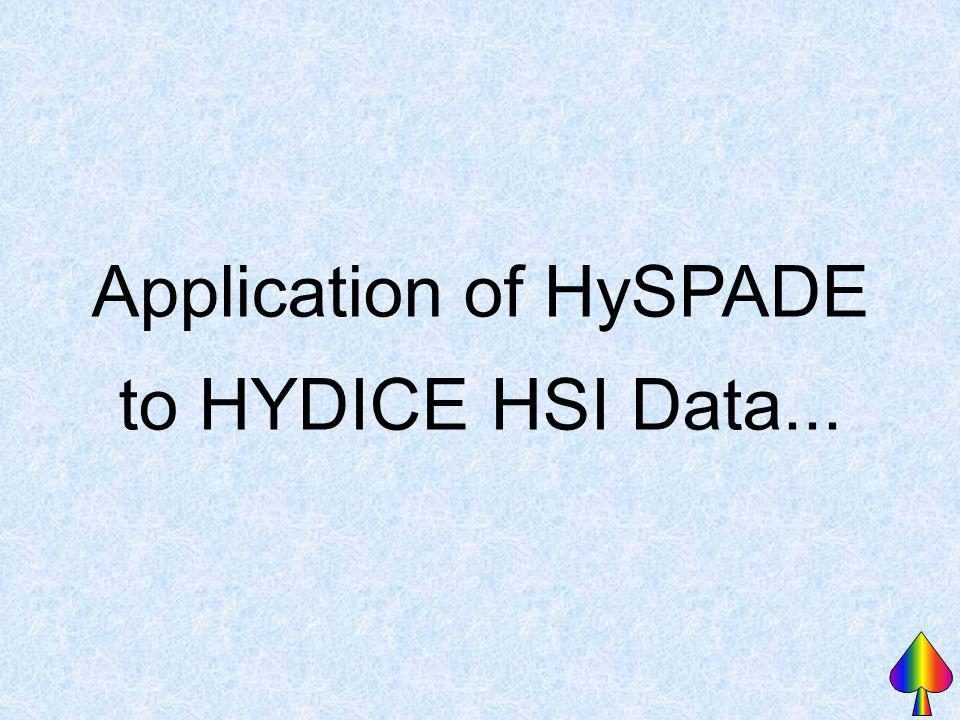 Application of HySPADE to HYDICE HSI Data...