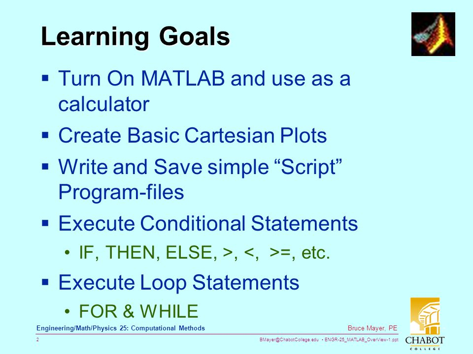Learning Goals Turn On MATLAB and use as a calculator