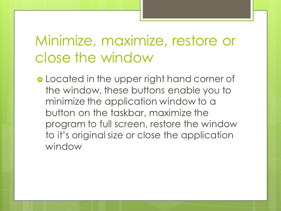 Minimize, maximize, restore or close the window