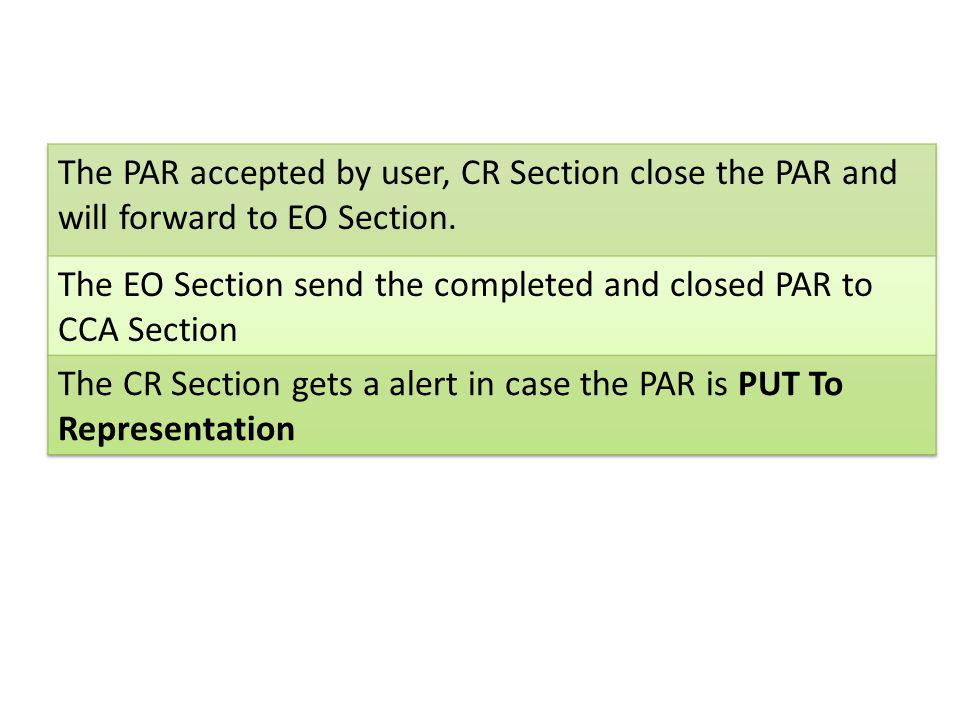 The PAR accepted by user, CR Section close the PAR and will forward to EO Section.