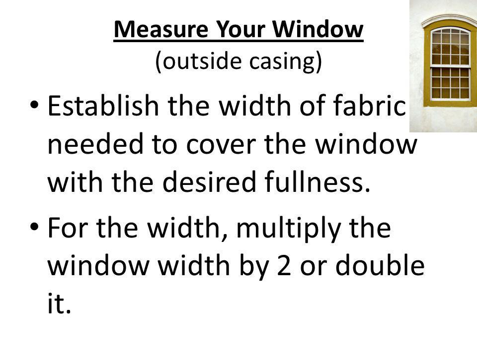 Measure Your Window (outside casing)