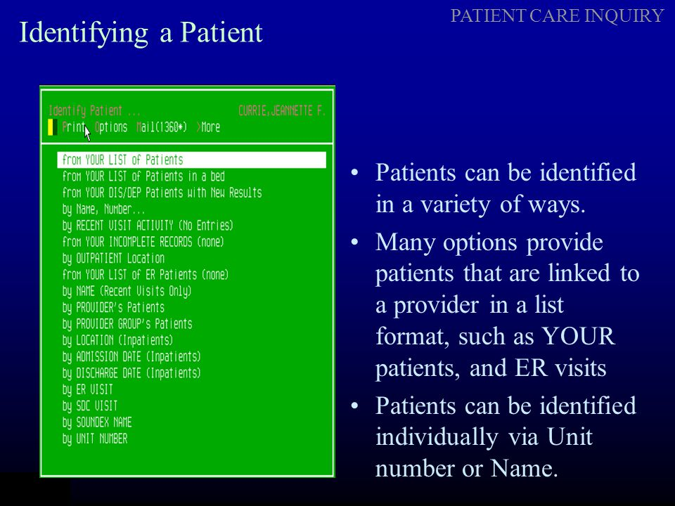 Identifying a Patient Patients can be identified in a variety of ways.