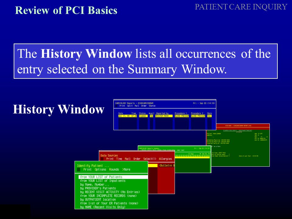 Review of PCI Basics The History Window lists all occurrences of the entry selected on the Summary Window.
