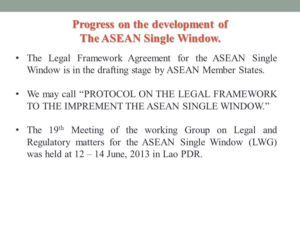 Progress on the development of The ASEAN Single Window.