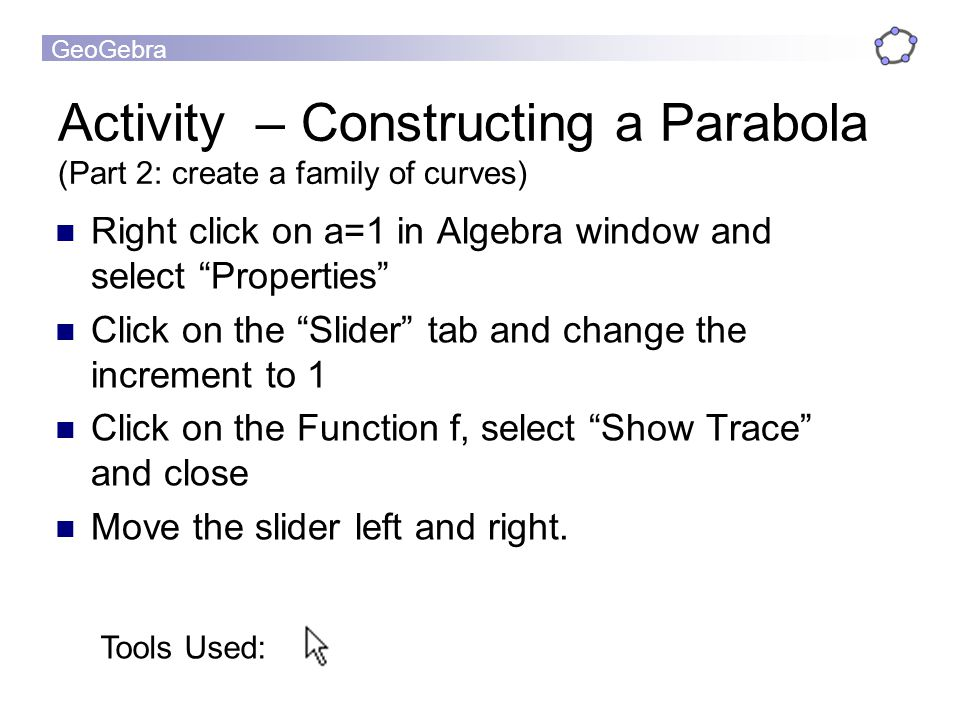Activity – Constructing a Parabola (Part 2: create a family of curves)