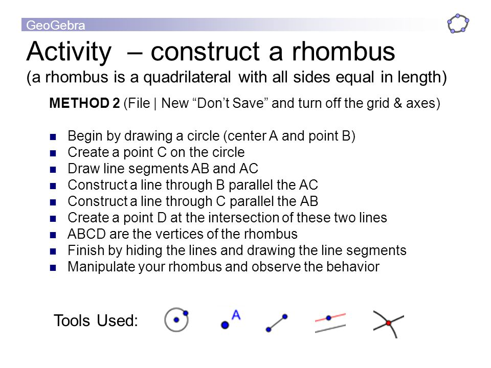 Activity – construct a rhombus (a rhombus is a quadrilateral with all sides equal in length)