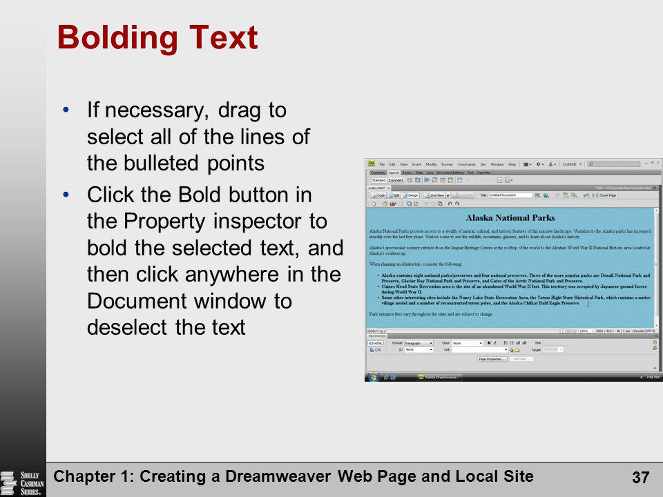 Bolding Text If necessary, drag to select all of the lines of the bulleted points.