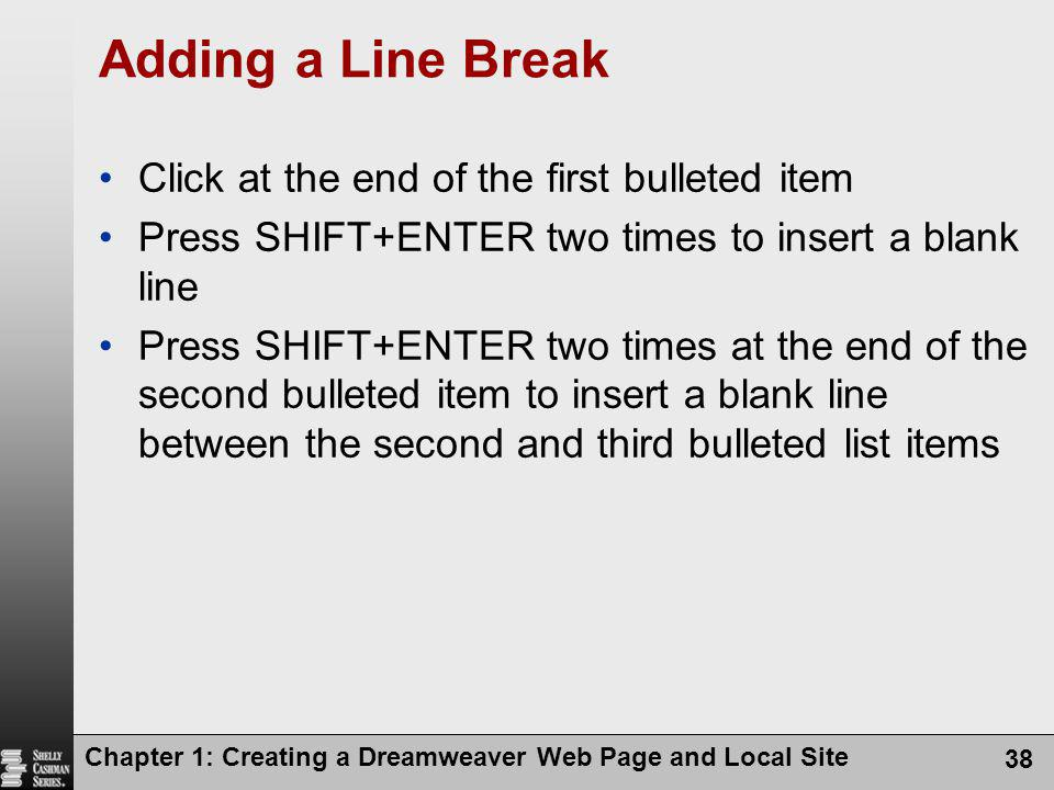 Adding a Line Break Click at the end of the first bulleted item