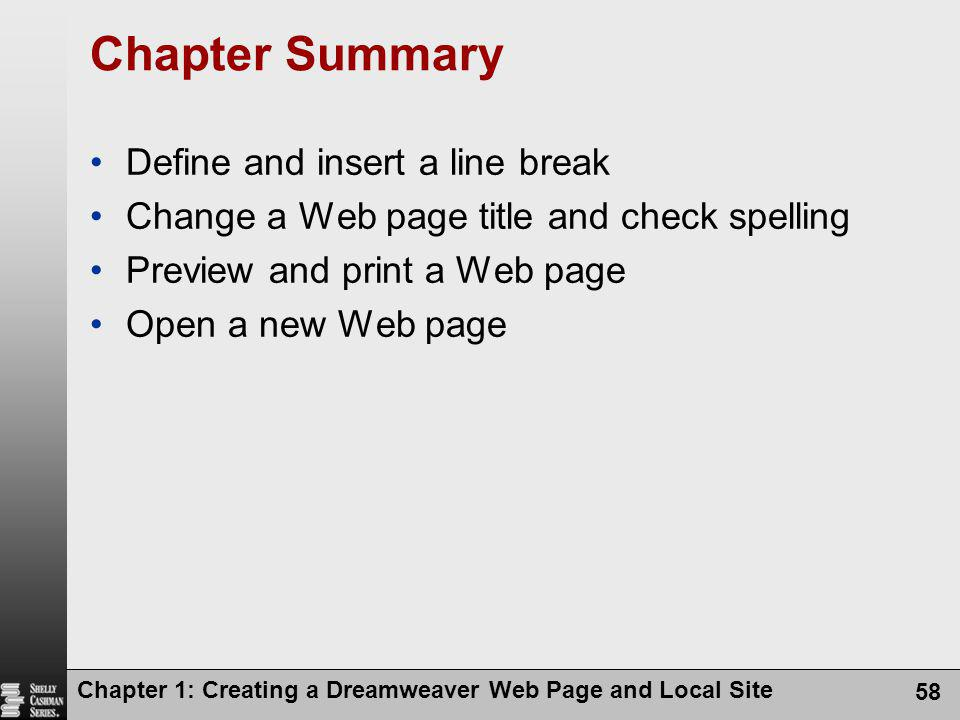 Chapter Summary Define and insert a line break