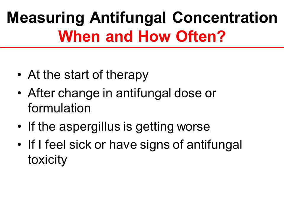 Measuring Antifungal Concentration When and How Often