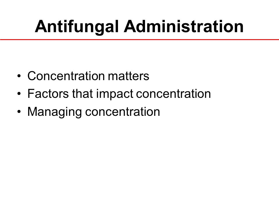 Antifungal Administration
