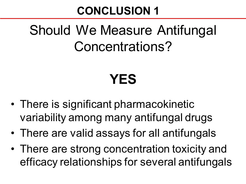 Should We Measure Antifungal Concentrations YES