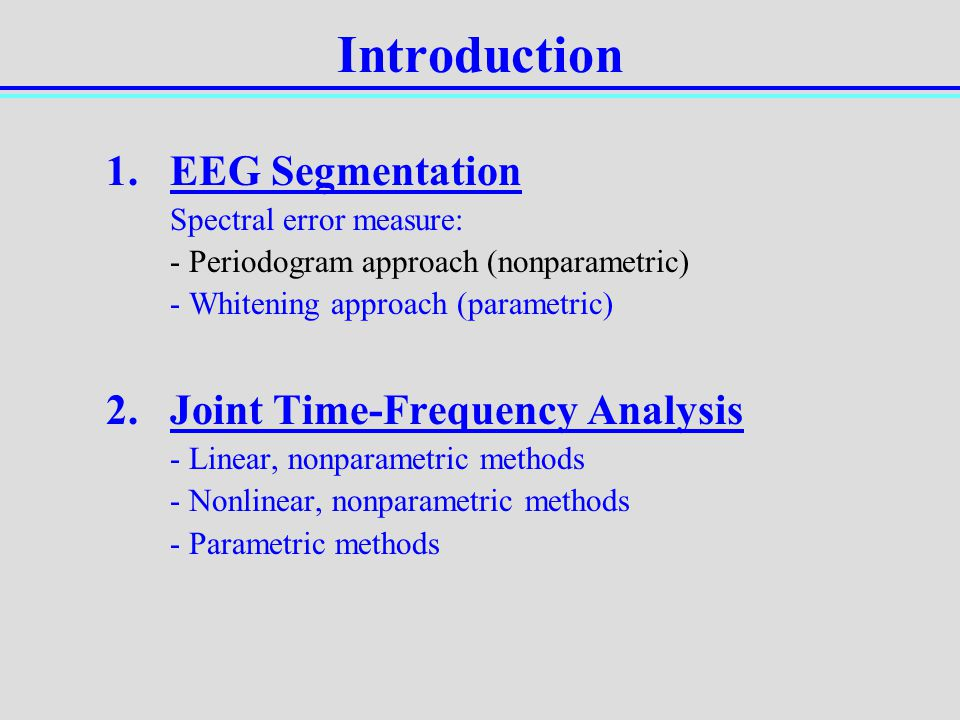 Introduction EEG Segmentation 2. Joint Time-Frequency Analysis