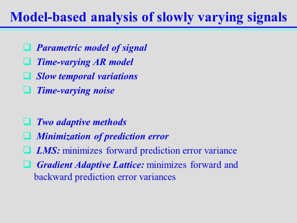 Model-based analysis of slowly varying signals