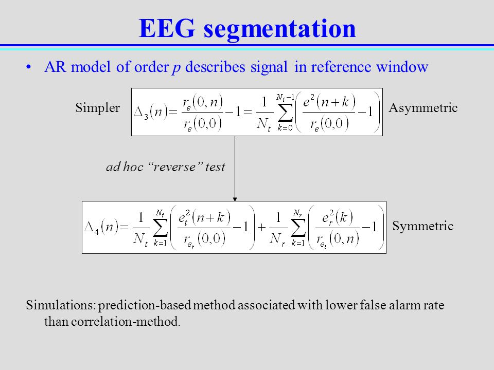 EEG segmentation AR model of order p describes signal in reference window. Simpler Asymmetric.