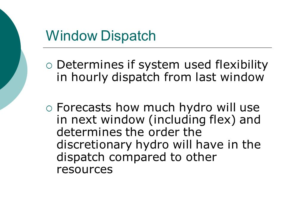 Window Dispatch Determines if system used flexibility in hourly dispatch from last window.