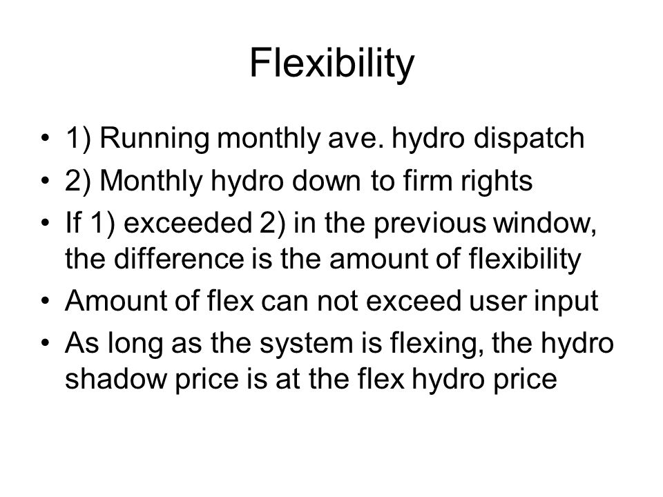 Flexibility 1) Running monthly ave. hydro dispatch