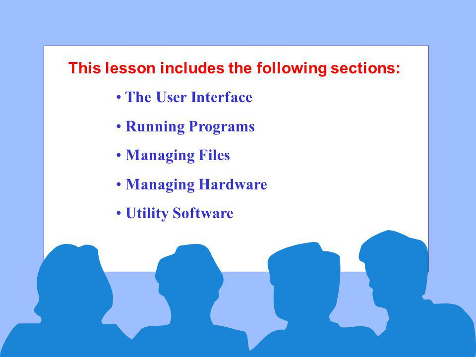 This lesson includes the following sections: