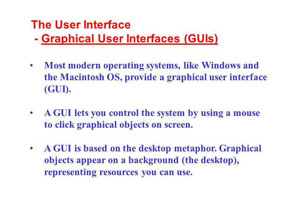 - Graphical User Interfaces (GUIs)