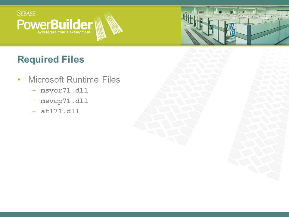 Required Files Microsoft Runtime Files msvcr71.dll msvcp71.dll