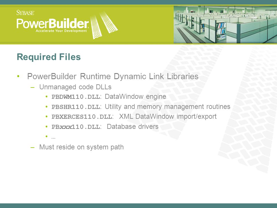 Required Files PowerBuilder Runtime Dynamic Link Libraries