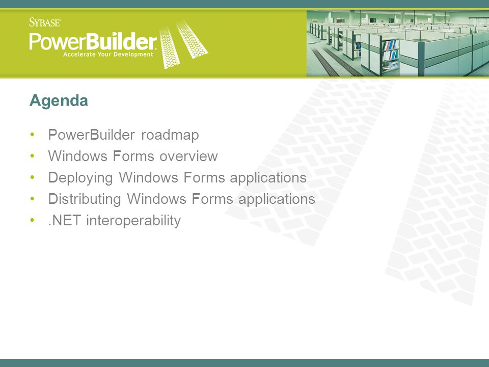 Agenda PowerBuilder roadmap Windows Forms overview