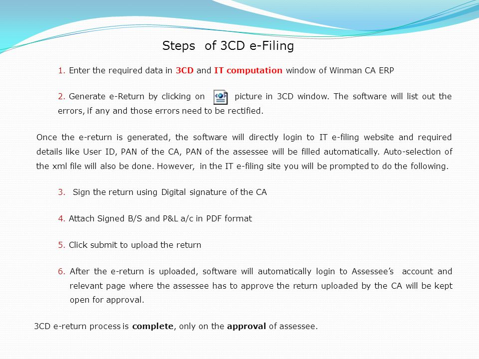 Steps of 3CD e-Filing Enter the required data in 3CD and IT computation window of Winman CA ERP.