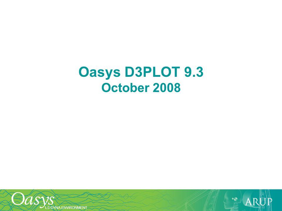 Oasys D3PLOT 9.3 October 2008