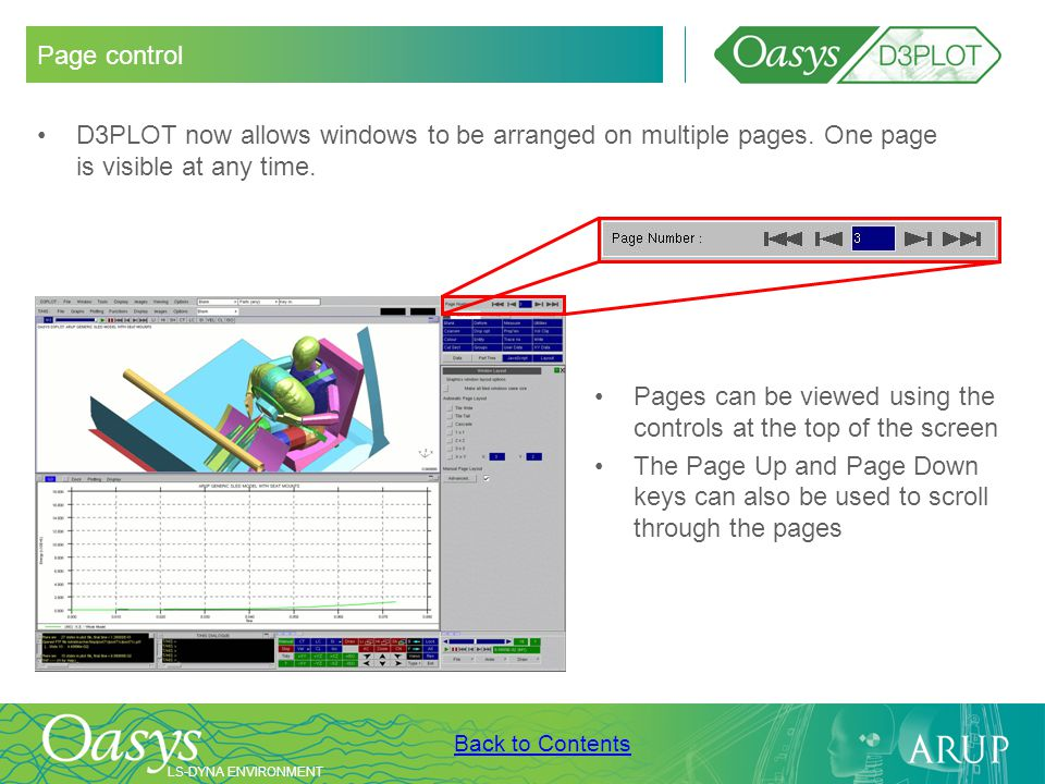 Page control D3PLOT now allows windows to be arranged on multiple pages. One page is visible at any time.